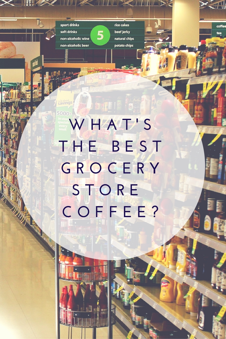 best grocery store coffee