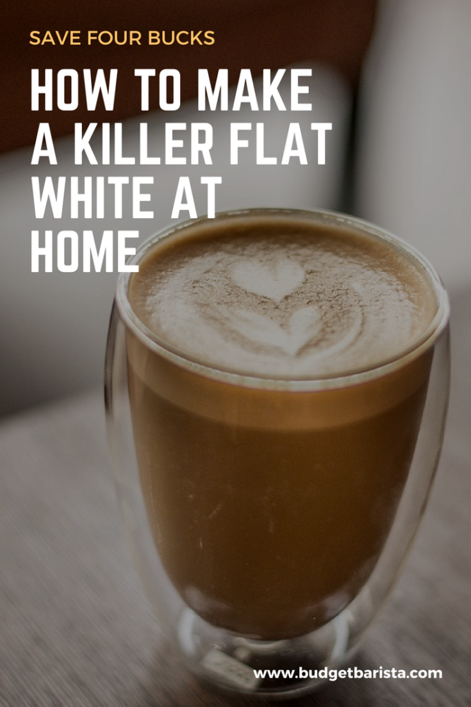 How to make a killer flat white at home