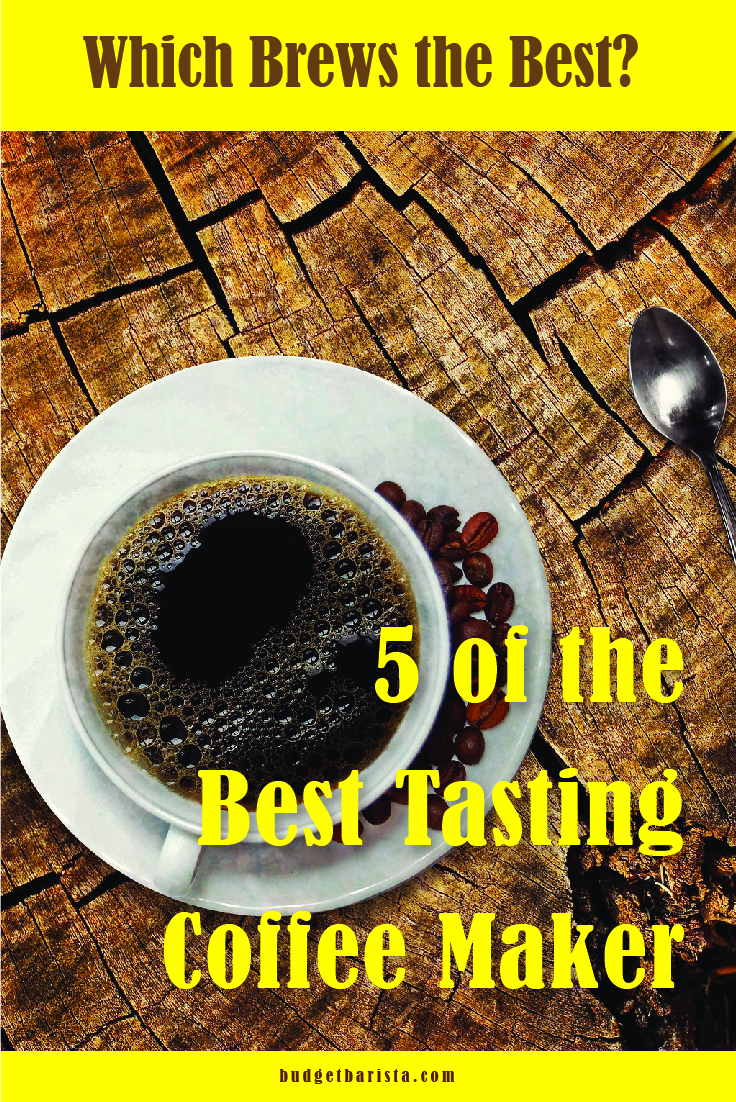 5 of the best tasting coffee maker