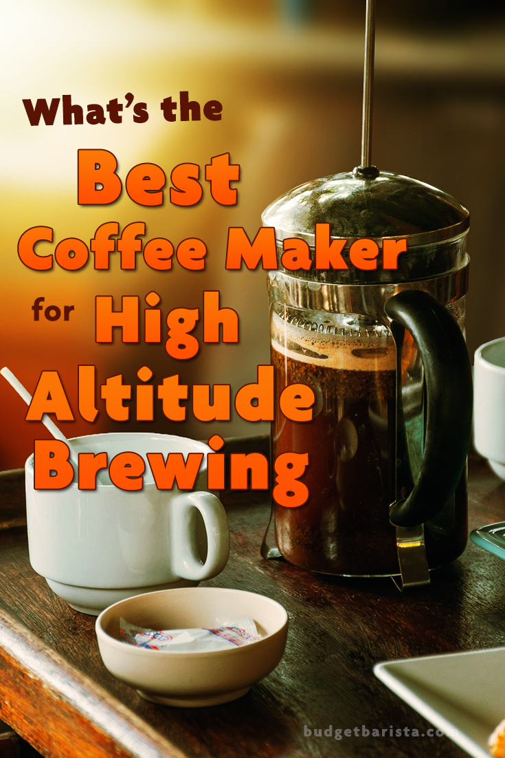 best coffee maker for high altitude
